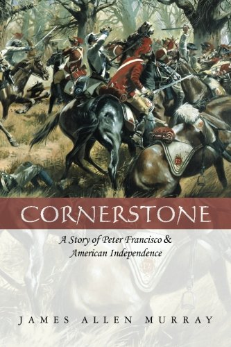 Cornerstone: A Story of Peter Francisco & American Independence PDF
