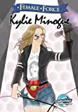 Female Force: Kylie Minogue