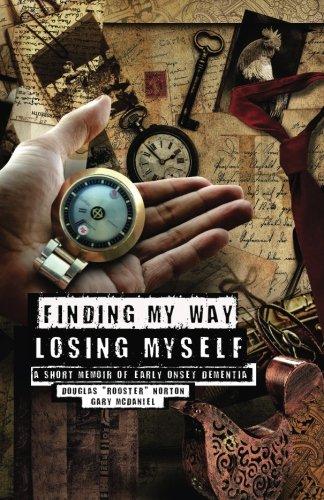 Finding My Way, Losing Myself: A Short Memoir of Early Onset Alzheimer's Dementia