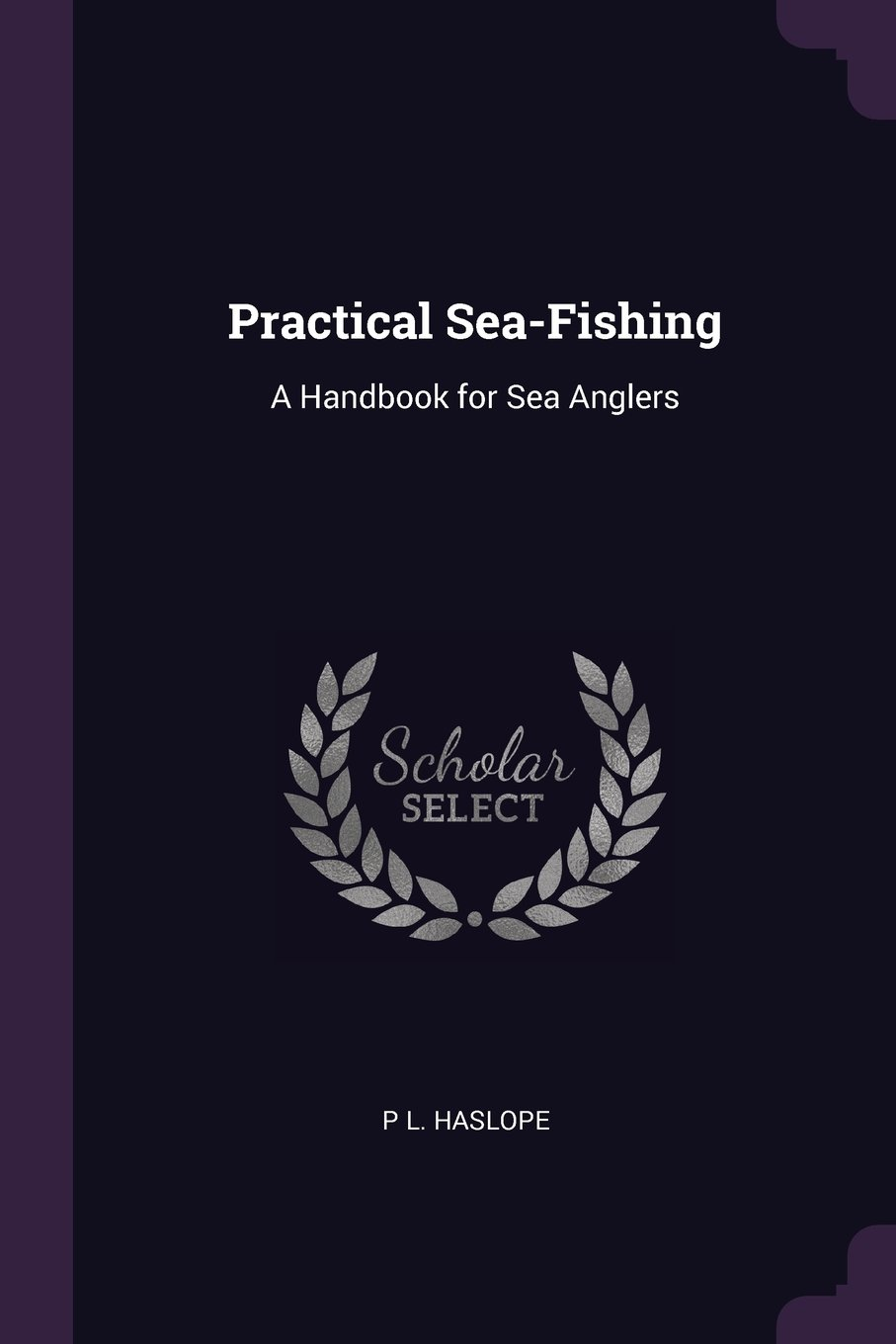 Download Practical Sea-Fishing: A Handbook for Sea Anglers PDF