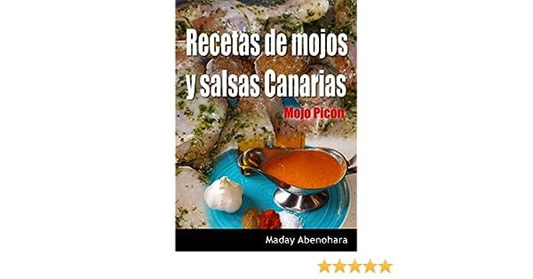 Recetas de mojos y salsas Canarias: Mojo Picón (Recetas de la sabrosa comida Canaria nº 1) eBook: Maday Abenohara: Amazon.es: Tienda Kindle