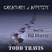 Creatures of Appetite | Todd Travis