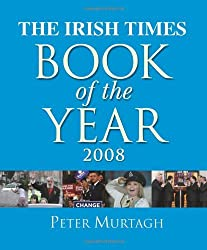 The Irish Times Book of the Year 2008 by Peter Murtagh (2008-11-07)
