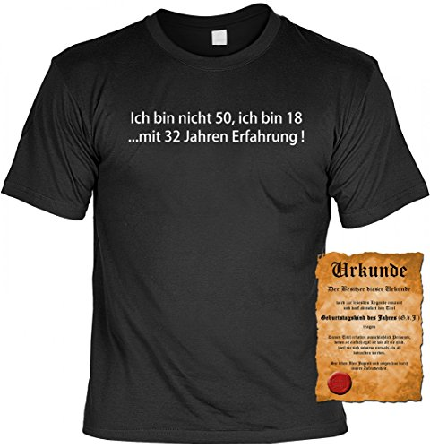 T-Shirt zum 50. Geburtstag - Ich bin nicht 50 ! Ich bin 18 mit 32 Jahren Erfahrung ! - Cooles Geschenk mit Urkunde !