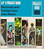 img - for Decorate And Furnish Your Own Room (Project Club, Book 089, Woolworth And Woolco Edition) book / textbook / text book
