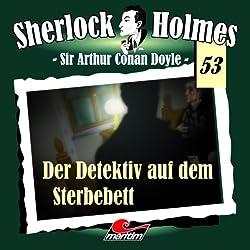 Der Detektiv auf dem Sterbebett (Sherlock Holmes 53)