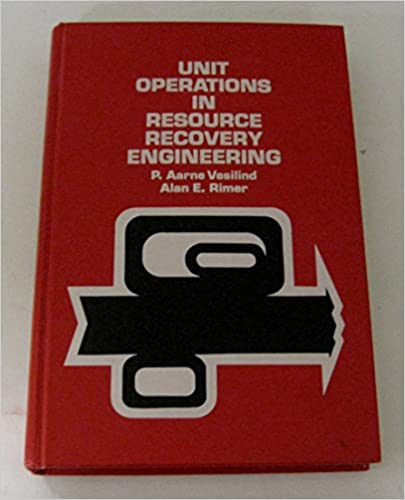 Amazon Com Unit Operations In Resource Recovery Engineering 9780139379536 Vesilind Aarne P Books