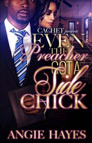 Even The Preacher Got A Side Chick Got Chick