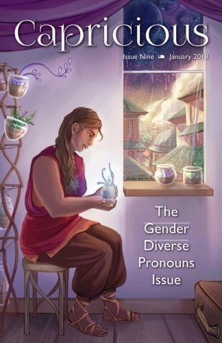 Capricious: Gender Diverse Pronouns Special Issue (Volume 9)