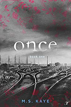 Once (The Once Series Book 1) by [Kaye, MS]