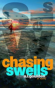 Chasing Swells by [Goulden, A.L.]