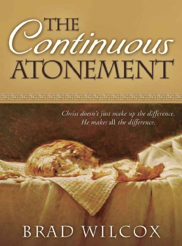 The continuous atonement kindle edition by brad wilcox religion the continuous atonement by wilcox brad fandeluxe Images