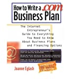 img - for [(How to Write a .com Business Plan: The Internet Entrepreneur's Guide to Everything You Need to Know About Business Plans and Financing Options )] [Author: Joanne Eglash] [Dec-2000] book / textbook / text book