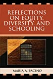 Reflections on Equity, Diversity, and Schooling, Maria A. Pacino, 0761838171