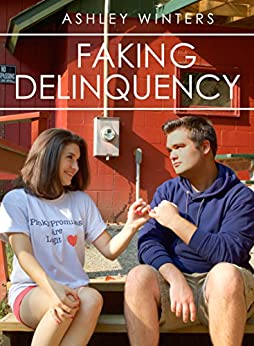 Faking Delinquency: A Young Adult Romantic Comedy by [Winters, Ashley]