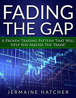 Amazon.com: Fading The Gap: A Proven Trading Pattern To Help ...