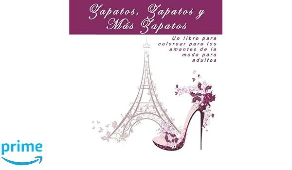 Zapatos, Zapatos y Más Zapatos: Un libro para colorear para los ...