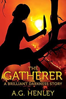 The Gatherer: A Brilliant Darkness Story by [Henley, A.G.]