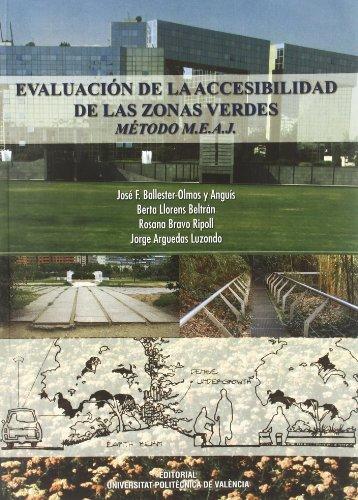 Evaluación de la accesibilidad de las zonas verdes : método M.E.A.J (Académica) por Bravo Ripoll, Rosana,Ballester - Olmos Y Anguis, José Francisco,Arguedas Luzondo, Jorge,Llorens Beltrán, Berta