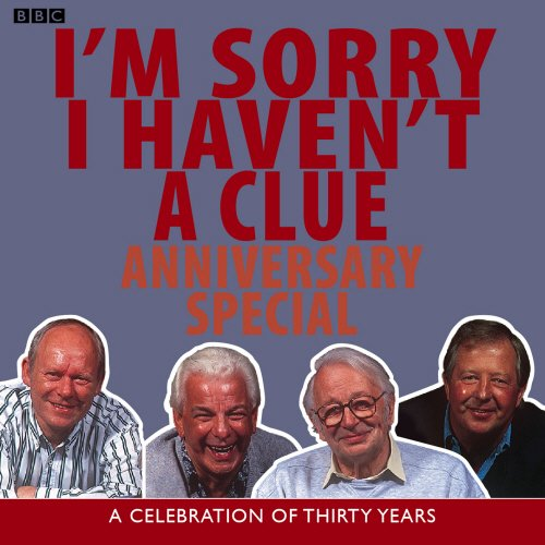 I'm Sorry I Haven't a Clue: Anniversary Special (BBC Radio Collection) by BBC Books