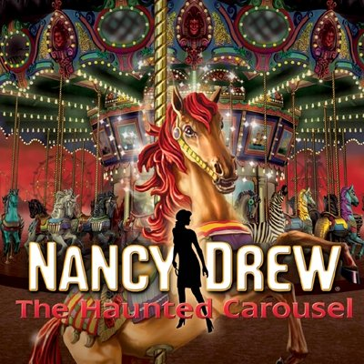 - Nancy Drew: The Haunted Carousel [Download]