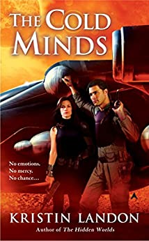 The Cold Minds (A Hidden Worlds Novel) by [Landon, Kristin]