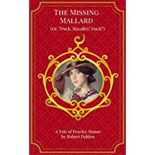 "The Missing Mallard (Or, ""Duck, Macalley! Duck!"") (Peavley Manor)"