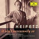 Jascha Heifetz - It Ain't Necessarily So. Legendary classic and jazz studio takes