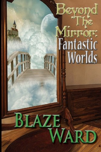 Beyond the Mirror: Fantastic Worlds
