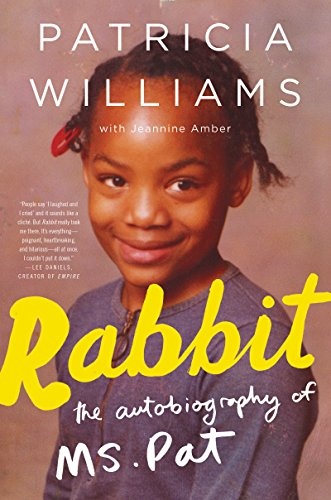 Rabbit: The Autobiography of Ms. Pat by [Williams, Patricia, Amber, Jeannine]