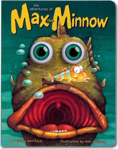 The Adventures of Max the Minnow (Eyeball Animation): Board Book Edition -