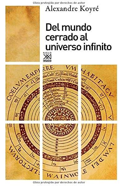 Del mundo cerrado al universo infinito: 240 Siglo XXI de España ...
