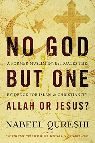 No God but One: Allah or Jesus? (with Bonus Content): A Former Muslim Investigates the Evidence for Islam and Christianity by [Qureshi, Nabeel]