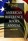 American Reference Books Annual 2012, , 1610691512
