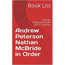 Andrew Peterson Nathan McBride in Order: Andrew Peterson Books 2017 Checklist