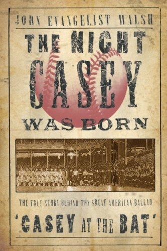 The Night Casey Was Born: The True Story Behind the Great American Ballad