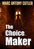 img - for The Choice Maker book / textbook / text book