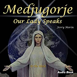 Medjugorje: Our Lady Speaks to the World