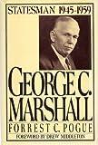 George C. Marshall, Vol. 4: Statesman, 1945-1959