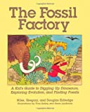 The Fossil Factory, Niles Eldredge and Douglas Eldredge, 1570984174