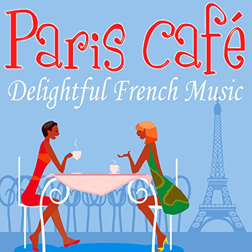 French Accordion Songs - Paris Café - Delightful French Music