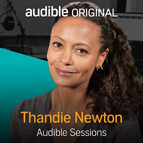 Thandie Newton: Audible Sessions: FREE Exclusive Interview
