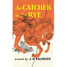 The Catcher in the Rye: Written by J.D. Salinger, 1991 Edition, (1st Edition) Publisher: Little, Brown and Company [Mass Market Paperback]