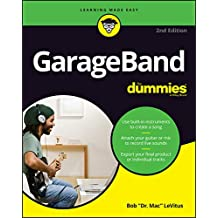 GarageBand For Dummies, 2nd Edition (For Dummies (Computer/Tech))