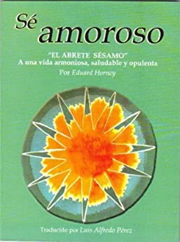Sé Amoroso (Spanish Edition) - Kindle edition by Edward Horney, Luis