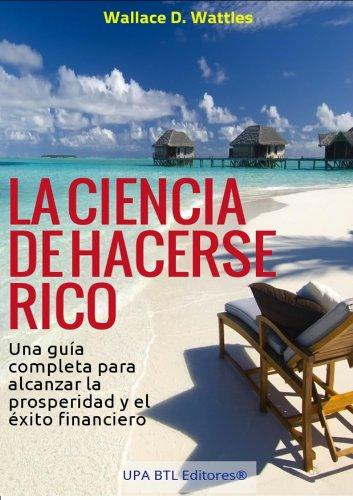 La ciencia de hacerse rico (Empresa y Negocios nº 1) (Spanish Edition)