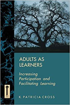 Book Adults as Learners: Increasing Participation and Facilitating Learning by K. Patricia Cross (1992-02-17)