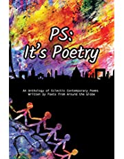 PS: It's Poetry: An anthology of contemporary poetry from around the world.