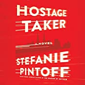 Hostage Taker | Stefanie Pintoff