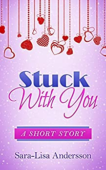 Stuck With You: A Short Story by [Andersson, Sara-Lisa]